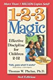 1-2-3 Magic: Effective Discipline for Children 2-12 (1889140163) by Thomas W. Phelan
