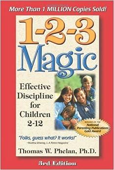 1-2-3 MAGIC WORKBOOK: EFFECTIVE DISCIPLINE FOR CHILDREN 2-12 BY THOMAS PHELAN