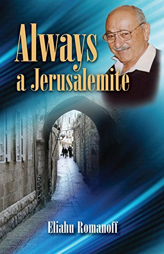 Always A Jerusalemite: Jerusalem History : An Autobiography (Israel History)
