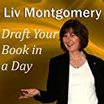 Draft Your Book in a Day | Liv Montgomery