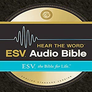 ESV Hear the Word Audio Bible: The Bible for Life | [Crossway]