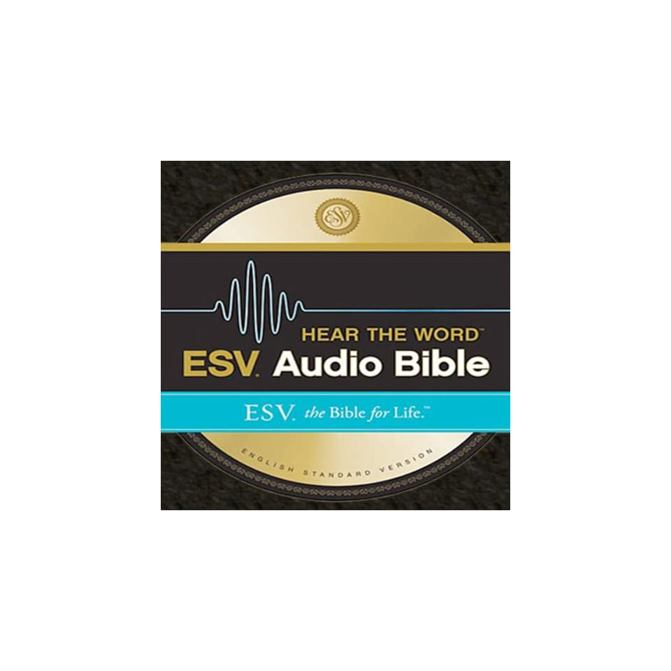 ESV Hear the Word Audio Bible The Bible for Life on PopScreen