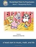 WunderKeys Piano For Preschoolers: Book 3 - Recognizing Rhythm (Volume 3)