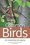 img - for Common Birds of Greater Atlanta (Wormsloe Foundation Nature Book) book / textbook / text book
