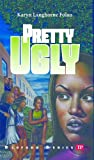 Pretty Ugly (Bluford Series Book 18)