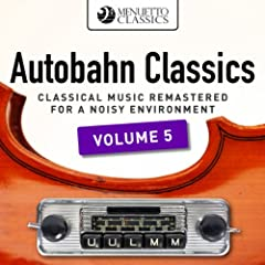 Autobahn Classics, Vol. 5 (Classical Music Remastered for a Noisy Environment)