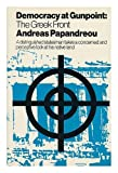 img - for Democracy at gunpoint: the Greek front by Andreas George Papandreou (1971-05-03) book / textbook / text book