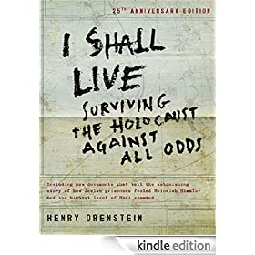 I Shall Live: Surviving the Holocaust 1939-1945