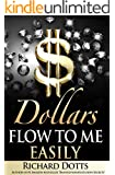 Dollars Flow To Me Easily (English Edition)
