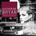 K Bryan Plays Flute Concertos (DVD Au...