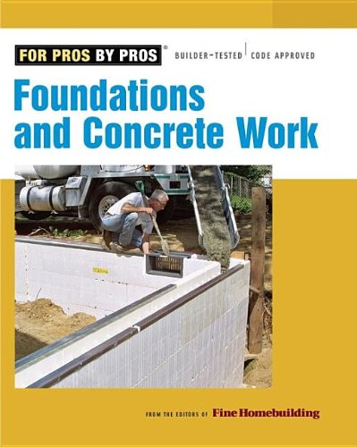 Foundations and Concrete Work (Best of Fine Homebuilding) - Taunton Press - 156158990X - ISBN:156158990X