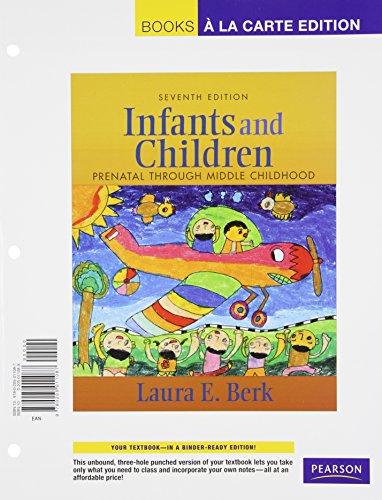 Infants and Children: Prenatal Through Middle Childhood,...