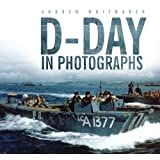 D-Day in Photographsby Andrew Whitmarsh