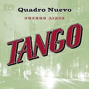 Quadro Nuevo - Tango By Quadro Nuevo (2015-07-17) - Amazon.com Music