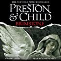 Brimstone: Pendergast, Book 5 (       UNABRIDGED) by Douglas Preston, Lincoln Child Narrated by Scott Brick
