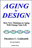 img - for Aging by Design: How New Thinking on Aging Will Change Your Life book / textbook / text book