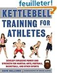 Kettlebell Training for Athletes: Dev...