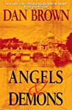 Angels & Demons: A Novel: Written by Dan Brown, 2003 Edition, (1st Edition) Publisher: Atria Books [Hardcover]