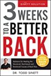 3 Weeks To A Better Back: Solutions f...