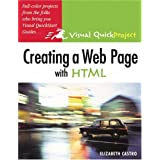 Creating a Web Page with HTML: Visual QuickProject Guideby Elizabeth Castro