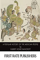 A Popular History of the Mexican People