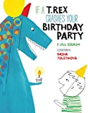 img - for If a T. Rex Crashes Your Birthday Party book / textbook / text book