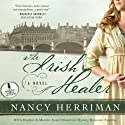 The Irish Healer: A Novel (       UNABRIDGED) by Nancy Herriman Narrated by Amanda McKnight