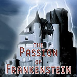 The Passion of Frankenstein (Dramatized) | [Thomas E. Fuller]