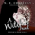 A Witch's Trial: Witch's Path Series Book 3 Audiobook by N. E. Conneely Narrated by Jeff Hays