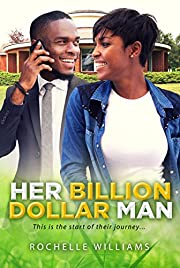 Her Billion Dollar Man 1: A Billionaire African American Romance Series For Adults (Debra and Derek)