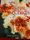 img - for Growing Orchids: The Complete Practical Guide to Orchids and Their Cultivation book / textbook / text book