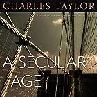A Secular Age Hörbuch von Charles Taylor Gesprochen von: Dennis Holland