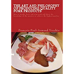 The Art and Philosophy of Producing Quality Pork Products