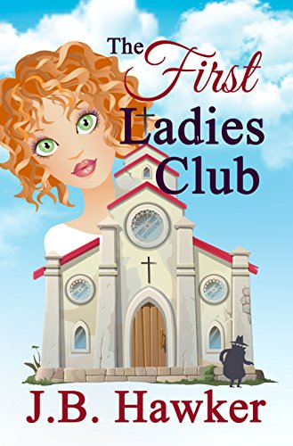 The First Ladies Club by J.B. Hawker