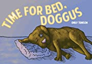 Time for Bed, Doggus