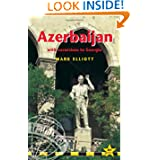 Azerbaijan, 4th: with excursions to Georgia (Azerbaijan (with Excursions to Georgia))