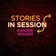 Wander/Wonder: Shawn Taylor  by Stories in Session Narrated by David Crabb, Shawn Taylor
