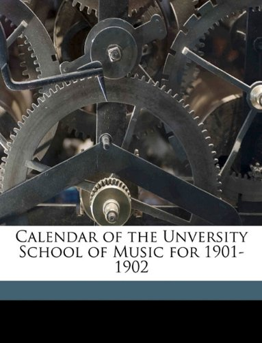 Calendar of the Unversity School of Music for 1901-1902