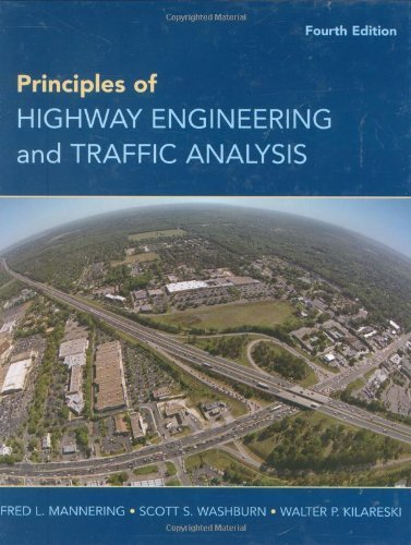 Principles of Highway Engineering and Traffic Analysis by Mannering, Fred L. Published by Wiley 4th (fourth) edition (2008) Hardcover