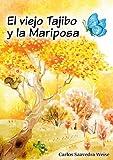 img - for El Viejo Tajibo y la Mariposa (Spanish Edition) book / textbook / text book