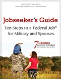 img - for Jobseeker's Guide: Ten Steps to a Federal Job for Military Personnel and Spouses, 7th Ed book / textbook / text book