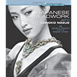 Japanese Beadwork with Sonoko Nozue: 25 Jewelry Designs from a Master Artist (Beadweaving Master Class Series) ~ Sonoko Nozue