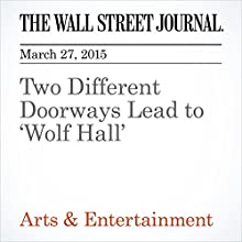 Two Different Doorways Lead to 'Wolf Hall' (       UNABRIDGED) by Caryn James Narrated by Ken Borgers