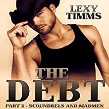 The Debt: Scoundrels and Madmen: Cowboy, Soldier Military, Civil War Romance (       UNABRIDGED) by Lexy Timms Narrated by Hannah Pralle