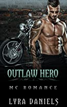 Romance: Mc Romance: Outlaw Hero (alpha Male Biker Pregnancy Romance) (new Adult Motorcycle Club Romance Short Stories)