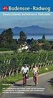 Bodensee - Radweg: Deutschlands beliebteste Radroute. 8 Etappen auf dem Bodensee-Radweg und 5 Extratouren nach Schaffhausen, zum Schloss Salem, ins ... Hopfenschlaufe und über die Insel Reichenau