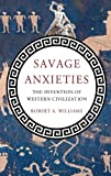 Savage Anxieties: The Invention of Western Civilization