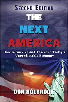 The Next America: How To Survive And Thrive In Today's Unpredictable Economy