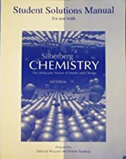 Student Solutions Manual for Silberberg Chemistry The Molecular Nature of Matter by Martin Silberberg