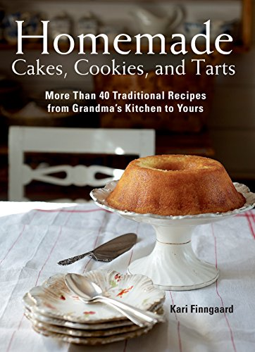 Homemade Cakes, Cookies, and Tarts: More Than 40 Traditional Recipes from Grandma's Kitchen to Yours by Kari Finngaard
